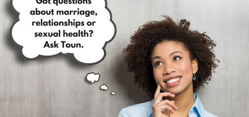 #AskToun Anything About Relationship & Sex Matters – Episode 1