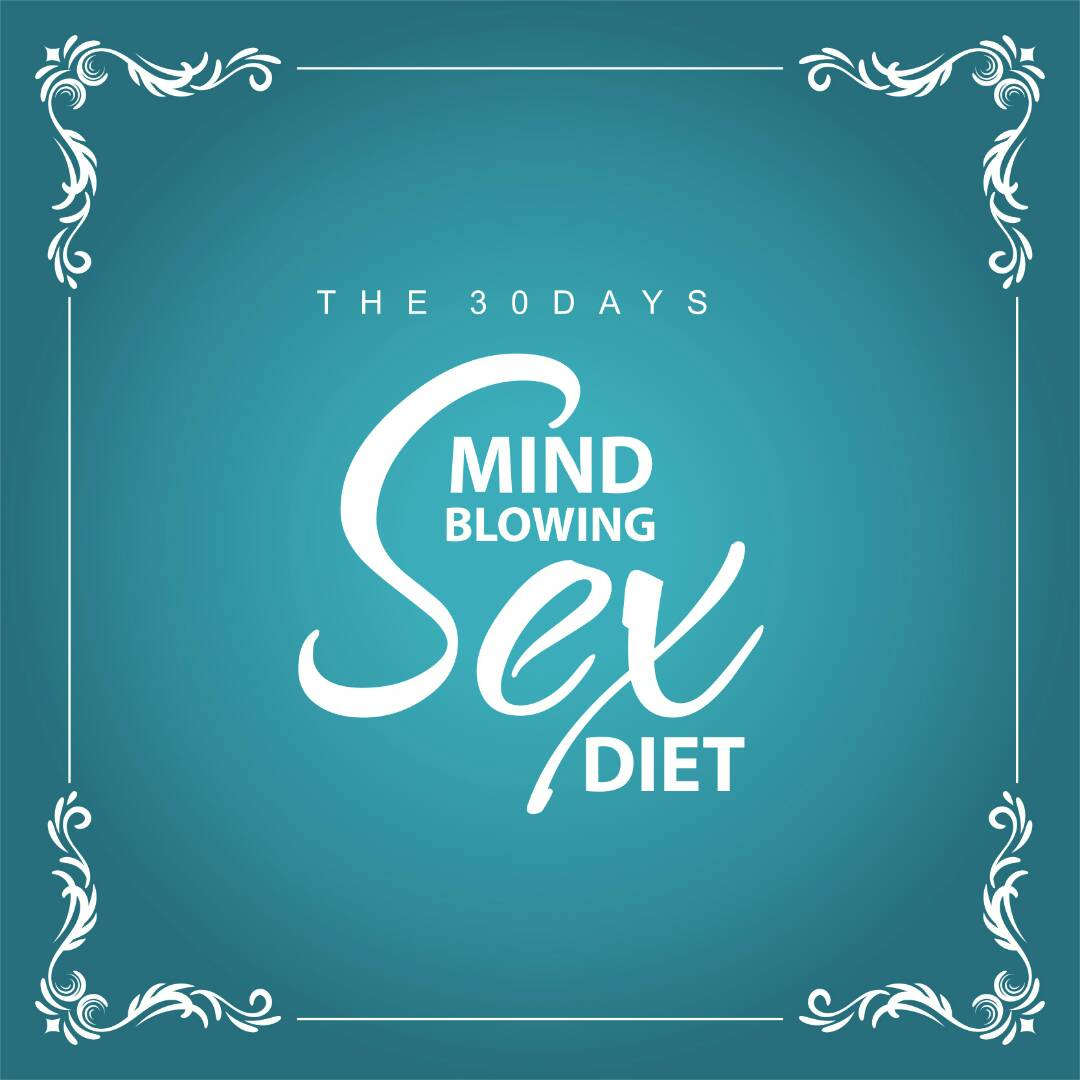 Take the 30 day mind blowing sex diet coaching program