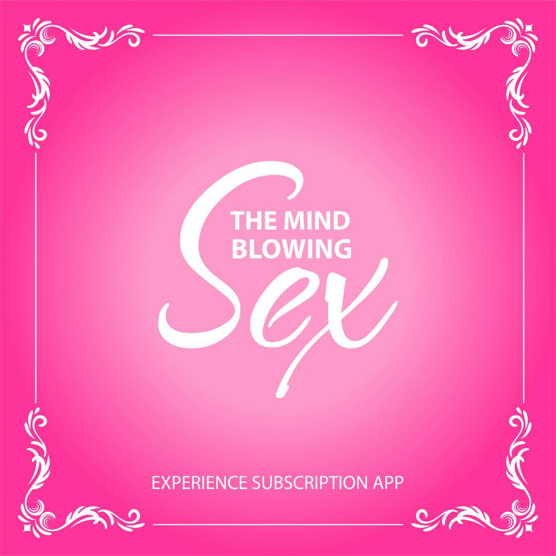Subscribe to the mind blowing sex experience app